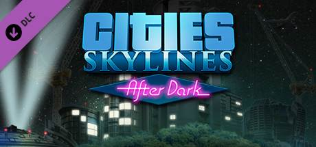 Cities: Skylines After Dark PC Game Download