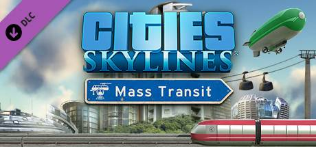 Cities: Skylines - Mass Transit PC Game Download